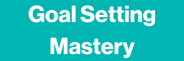 Goal Setting Mastery Header